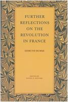 Further Reflections on the Revolution in France 0865970998 Book Cover