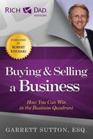 How to Buy and Sell a Business: How You Can Win in the Business Quadrant (Rich Dad's Advisors) 0446691348 Book Cover