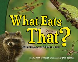 What Eats That?: Predators, Prey, and the Food Chain 1591937493 Book Cover