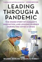 Leading Through a Pandemic: The Inside Story of Humanity, Innovation, and Lessons Learned During the COVID-19 Crisis 1510763848 Book Cover