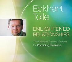 Enlightened Relationships: The Ultimate Training Ground for Practicing Presence 1894884647 Book Cover