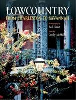 The Lowcountry: From Charleston to Savannah 1558688404 Book Cover