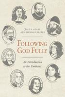 Following God Fully: An Introduction to the Puritans null Book Cover