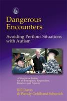Dangerous Encounters--Avoiding Perilous Situations with Autism 1843107325 Book Cover