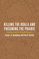 Killing the Koala and Poisoning the Prairie: Australia, America, and the Environment 022631698X Book Cover