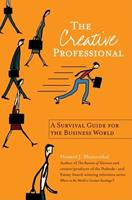 The Creative Professional: A Survival Guide for the Business World 1578602459 Book Cover