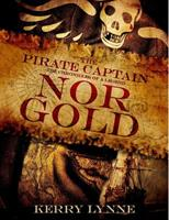 Nor Gold, The Pirate Captain, Chronicles of a Legend, #2 1502851695 Book Cover