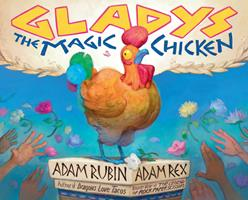 Gladys the Magic Chicken 0593325605 Book Cover