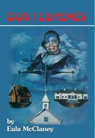 God, I Listened 0578922916 Book Cover