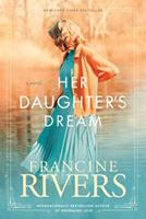 Her Daughter's Dream 1414334109 Book Cover