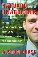 Harvard and the Unabomber: The Education of an American Terrorist 0393020029 Book Cover