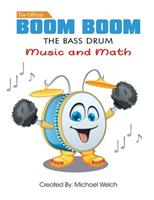 Boom Boom the Bass Drum - Music and Math: Music and Math 1984993976 Book Cover