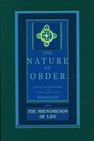 The Process of Creating Life: Nature of Order,  Book 2: An Essay on the Art of Building and the Nature of the Universe (The Nature of Order) 0972652914 Book Cover