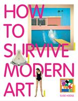 How to Survive Modern Art 1854377493 Book Cover