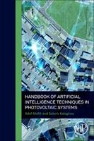 Handbook of Artificial Intelligence Techniques in Photovoltaic Systems: Modelling, Control, Optimization, Forecasting and Fault Diagnosis null Book Cover