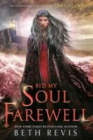 Bid My Soul Farewell 1595147195 Book Cover