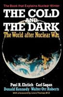The Cold and the Dark: The World After Nuclear War 0393302415 Book Cover