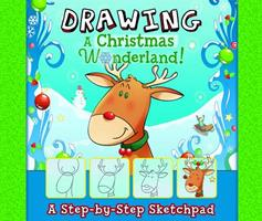 A Christmas Drawing Wonderland!: A Step-By-Step Sketchpad 149141748X Book Cover