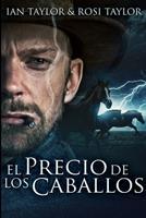 El Precio De Los Caballos: Edicin de Letra Grande 1034166905 Book Cover