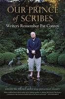 Our Prince of Scribes: Writers Remember Pat Conroy 0820356859 Book Cover