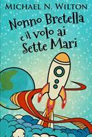 Nonno Bretella e il volo ai Sette Mari 103470561X Book Cover