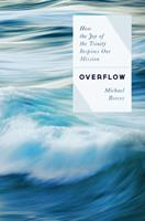Overflow: How the Joy of the Trinity Inspires our Mission 0802422616 Book Cover
