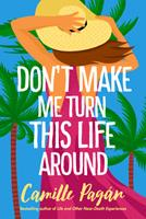Don't Make Me Turn this Life Around: A Novel 1542026474 Book Cover