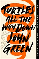 Turtles All the Way Down 0525555366 Book Cover