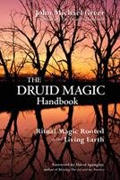 The Druid Magic Handbook: Ritual Magic Rooted in the Living Earth 0979170087 Book Cover
