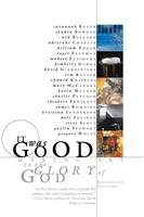 It Was Good: Making Art to the Glory of God 0978509714 Book Cover