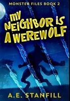 My Neighbor Is A Werewolf: Premium Hardcover Edition 1034746480 Book Cover
