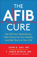 A-Fib Cure : Get off Your Medications, Take Control of Your Health, and Add Years to Your Life
