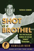 Shot at a Brothel : The Spectacular Demise of Oscar Ringo Bonavena
