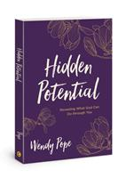 Hidden Potential: Revealing What God Can Do through You 1434712370 Book Cover
