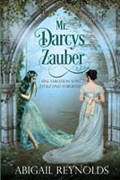 """Mr. Darcys Zauber: Eine Variation von """"Stolz und Vorurteil 1954417055 Book Cover"""