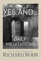 Yes, and...: Daily Meditations 1616366443 Book Cover