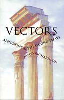 Vectors: Aphorisms & Ten-Second Essays 0967266890 Book Cover