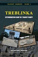 Treblinka: Extermination Camp or Transit Camp? 1591482526 Book Cover