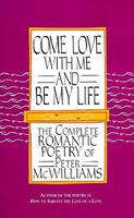 Come Love with Me and Be My Life: The Complete Romantic Poetry of Peter Williams 093158003X Book Cover