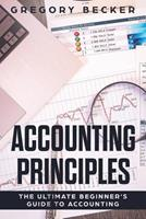 Accounting Principles: The Ultimate Beginner's Guide to Accounting 1081670290 Book Cover