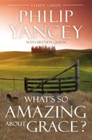 What's So Amazing About Grace? Study Guide 0310219043 Book Cover