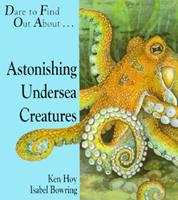 Astonishing Undersea Creatures/Pop-Up (Dare to Find Out About Series) 1571020020 Book Cover