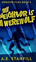 My Neighbor Is A Werewolf (Monster Files Book 2) 1034748521 Book Cover