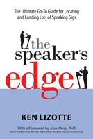 The Speaker's Edge: The Ultimate Go-To Guide for Locating and Landing Lots of Speaking Gigs 1938548361 Book Cover