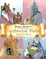 Debbie Brown's Enchanted Cakes for Children 1853918490 Book Cover