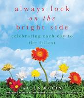 Always Look on the Bright Side Celebrating Each Day to the Fullest 1936740559 Book Cover