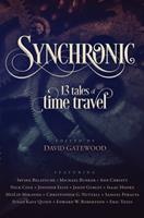Synchronic: Thirteen Tales of Time Travel 1536810126 Book Cover