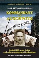 Kommandant von Auschwitz: Rudolf H��, seine Folter und seine erzwungenen Gest�ndnisse 1591482291 Book Cover