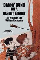 Danny Dunn on a Desert Island: Danny Dunn #2 147945723X Book Cover