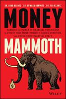 Money Mammoth: Unlocking the Secrets of Financial Psychology to Break from the Herd and Avoid Extinction